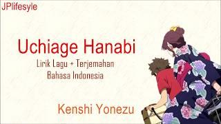 Gambar cover Uchiage hanabi ~kenshi yonezu lyrics