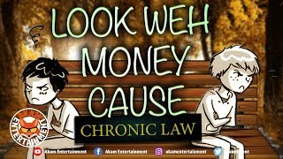 Chronic Law - Look Weh Money Cause - October 2018