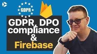 General Data Protection Regulation, Data Processing Officer in Firebase  - GDPR, DPO compliance