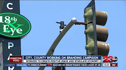 Bakersfield and Kern County working on branding campaign