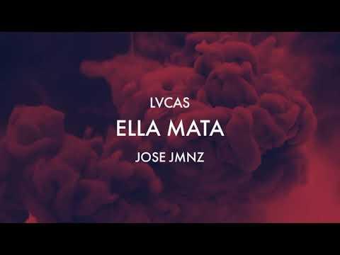 """LVCAS & Jose Jmnz - """"Ella Mata"""" (Official Audio)"""