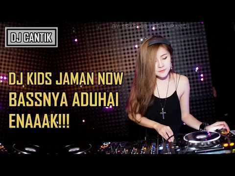 DJ KIDS JAMAN NOW BASSNYA ADUHAI ENAK BREAKBEAT TERBARU 2018