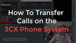 4 - Make, Receive & Transfer Calls on 3CX WebClient or Softphone