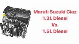 Maruti Suzuki Ciaz Diesel - Difference between 1.3L & 1.5L (Hindi + English)