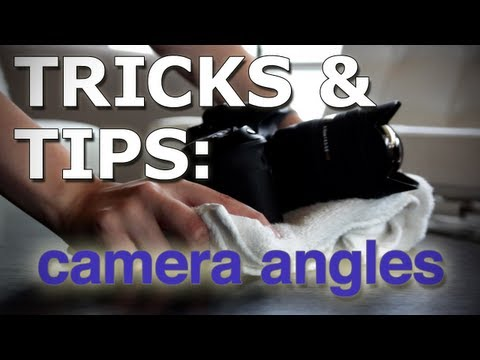 Tricks & Tips: CAMERA ANGLES