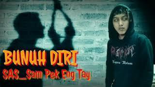 Download lagu SAS_Bunuh Diri | Sam Pek Eng Tay | Cover Openk (Scream)🗣️