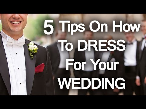 5 Tips on How to Dress for Your Wedding | A Groom's Guide to Wedding Dress Code