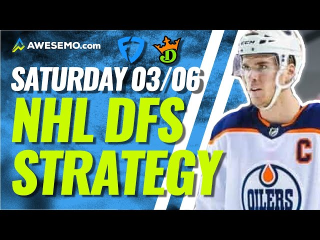 NHL DFS PICKS: DRAFTKINGS & FANDUEL DAILY FANTASY HOCKEY STRATEGY | TODAY SATURDAY 3/6