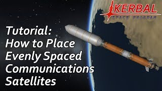 Tutorial - Evenly Spacing Satellites for a Communications Relay Network - Kerbal Space Program