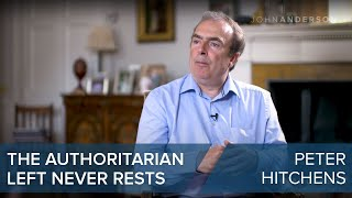 Peter Hitchens | The authoritarian left never rests