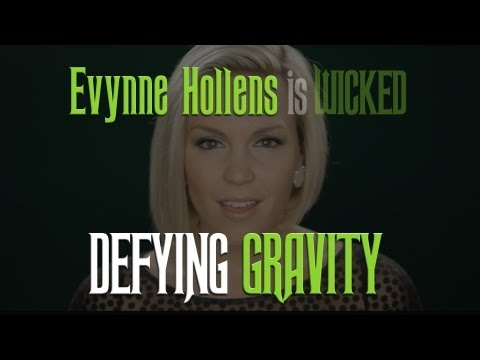 Defying Gravity - Wicked - Evynne Hollens