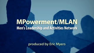 MPowerment/MLAN: Men's Leadership and Activities Network