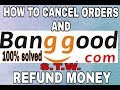 How  TO CANCEL Orders ON BANGOOD HINDI 100% Works
