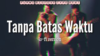 Download Tanpa Batas Waktu - Fadly | Lo-Fi version by Purwo BigNose