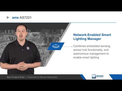 ams AS7221 Network-Enabled Smart Lighting Manager –New Product Brief | Mouser