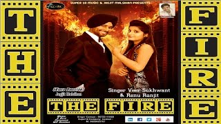 New Punjabi Songs  The Fire  Veer Sukhwant & Renu Ranjit  Super10Music  Latest Songs 2016