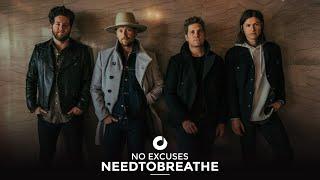 NEEDTOBREATHE - No Excuses