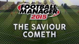 Football Manager 2015 - Speed Challenge - The Saviour Cometh