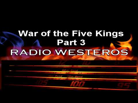 Radio Westeros E37 War of the Five Kings, pt 3