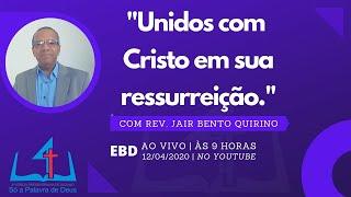 EBD - 4IPS | Unidos com Cristo em sua ressurreição