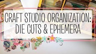 Craft Studio Organization: Die Cuts & Ephemera