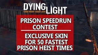 Dying Light Prison Speedrun Contest (Fastest Prison Heist Guru Reward)