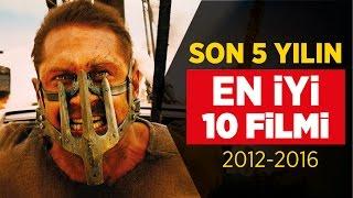 Son 5 yılın en İyi 10 filmi (2012-2016) (fragmanlarıyla İzle)