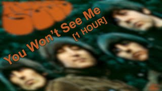The Beatles - You Won't See Me [1 HOUR]