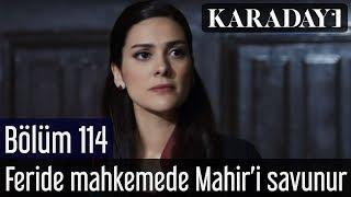 Karadayı 114.Bölüm | Feride, mahkemede Mahir'i savunur