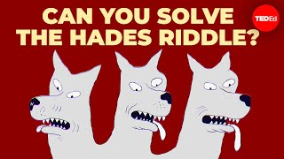 Can you solve the riddle and escape Hades?  Dan Finkel