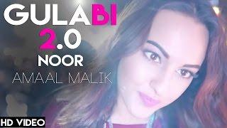 Noor ׃ Gulabi 2 0 Mp3 Song ¦ Sonakshi Sinha ¦ Amaal Mallik, Tulsi Kumar, Yash Narvekar ¦ T Series