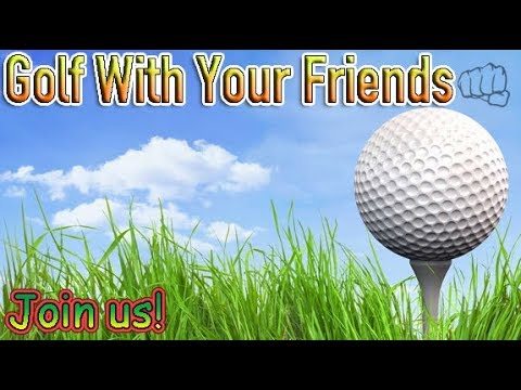 Golf with your friends | With fellow streamers and YOU!