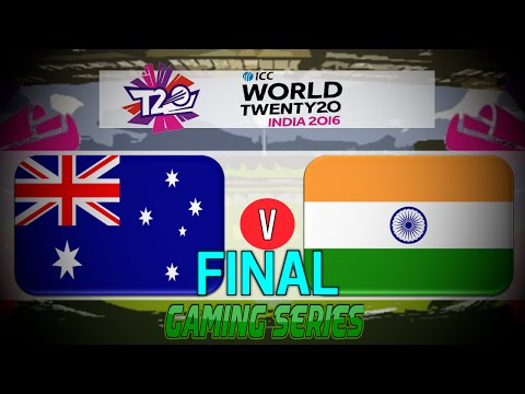 GAMING SERIES FINAL ICC T20 WORLD CUP 2016 – AUSTRALIA v INDIA