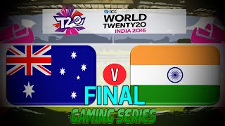 (GAMING SERIES) FINAL ICC T20 WORLD CUP 2016 – AUSTRALIA v INDIA