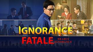 « Ignorance fatale » Ceux qui croient au Seigneur, Qui doivent-ils écouter ?