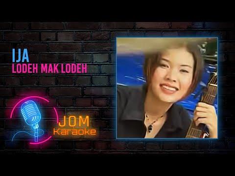 Ija - Lodeh Mak Lodeh