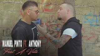 Manuel Pinto Ft. Anthony - Frat A Vita (Video Ufficiale 2017)