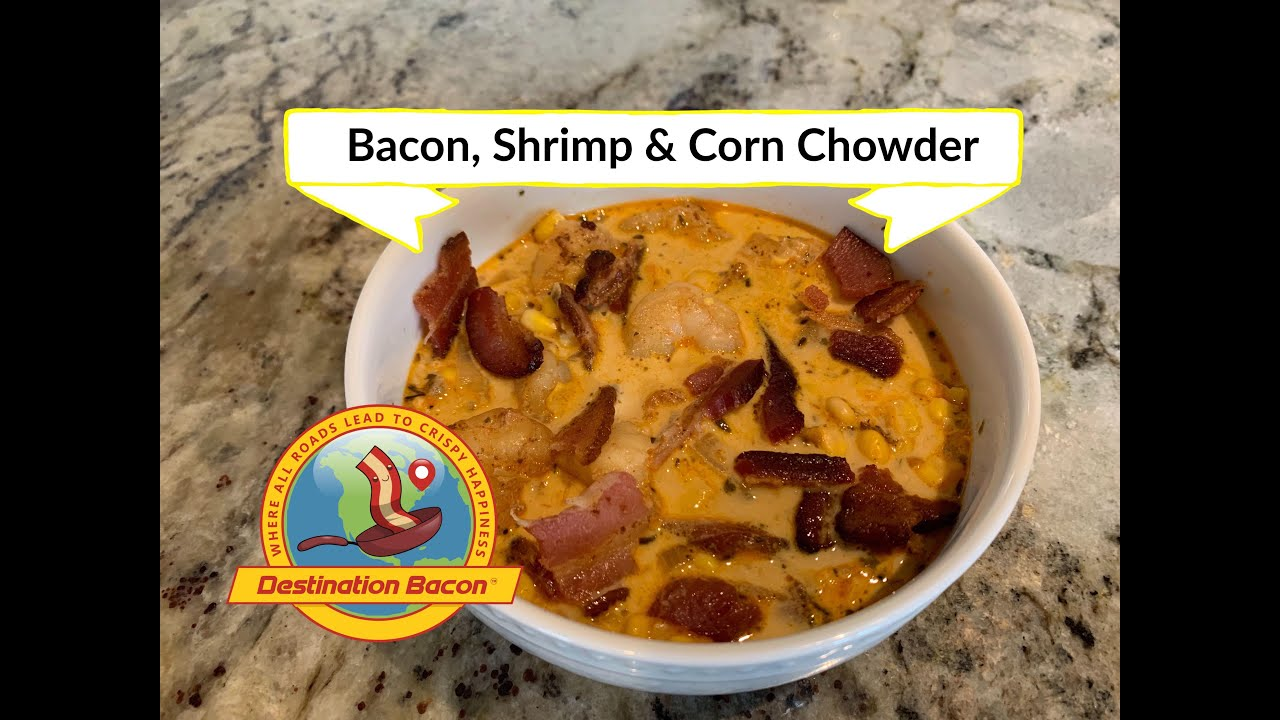 Bacon Shrimp Corn Chowder