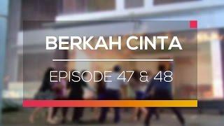 Berkah Cinta - Episode 47 dan 48