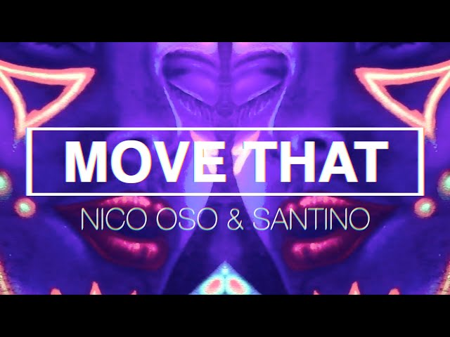 Nico Oso & Santino - Move That (Official Music Video)