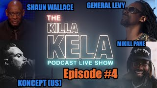 KILLA KELA PODCAST LIVE : AUGUST 09 - General Levy, Mikill Pane, Koncept, Ragga Twinz, Shaun Wallace