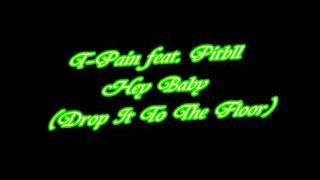 T-Pain feat. Pitbull - Hey Baby (Drop It To The Floor) - [Full HD - 1080p - 320 kbps]