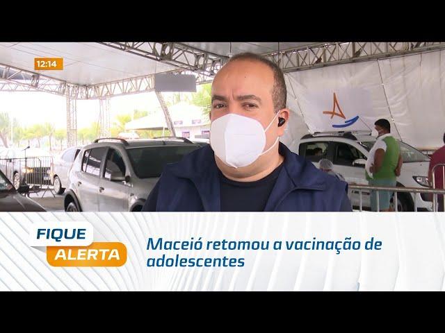 Maceió retomou a vacinação de adolescentes dos 12 aos 17 anos sem comorbidades