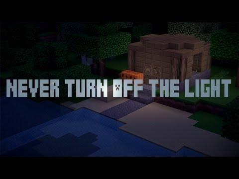 Minecraft: Never turn off the light