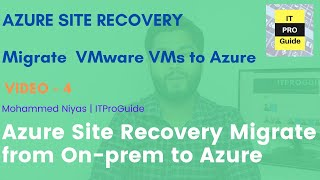 VMware Migration to Azure using Azure Site Recovery - Step by Step Demo - video 4