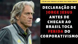 Jorge Jesus falou a verdade sobre muitos técnicos brasileiros e os corporativistas agora reagem