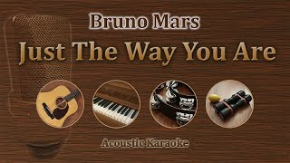 Just The Way You Are - Bruno Mars (Acoustic Karaoke)
