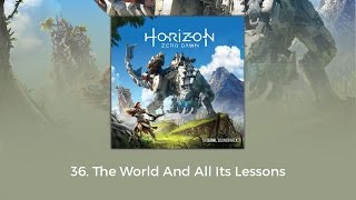 Horizon Zero Dawn OST - The World And All Its Lessons