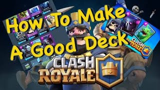 How to make the perfect deck on Clash Royale