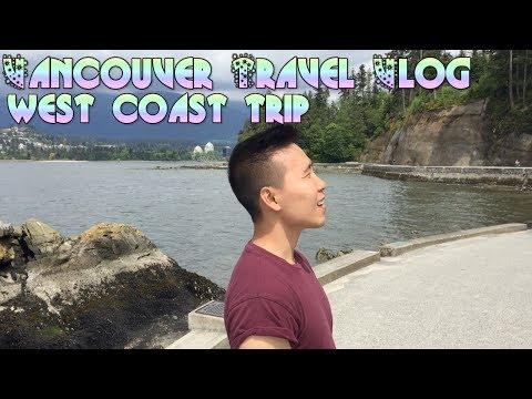 Vancouver travel vlog - West coast trip